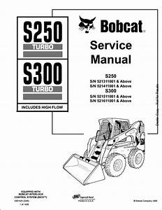 Bobcat S250 S300 Turbo High Flow Skid Steer Loader Service Repair Workshop Manual 521311001