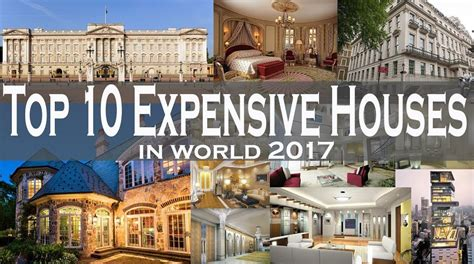 Top Ten Most Expensive Homes In The World 2017