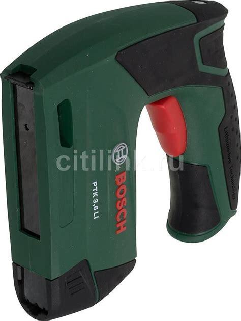 bosch ptk 3 6 li купить аккумуляторный степлер bosch ptk 3 6 li по выгодной