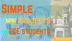 Simple Mini Projects For Ece Students With Circuit Diagram