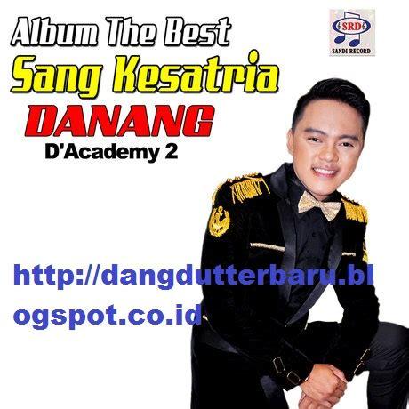 Sang Kesatria mp3 danang the best sang kesatria danang d