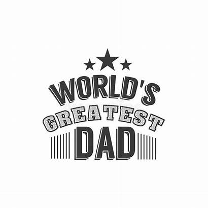Quotes Papa Fathers Happy Daddy Dad Greatest