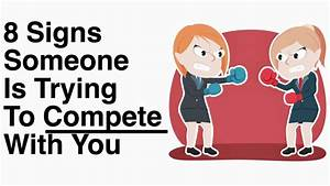 8 Signs Someone... Compete