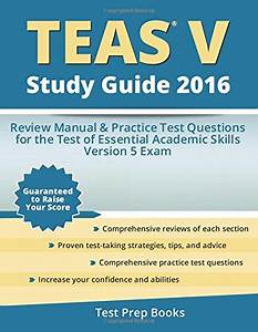 Teas V Study Guide 2016 Review Manual Practice Test