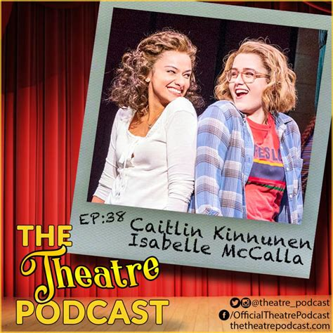 Ep38 - Caitlin Kinnunen & Isabelle McCalla   Broadway ...
