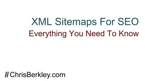 What Are Xml Sitemaps How Use Them For Seo Chris Berkley