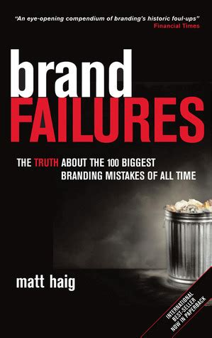 Brand Failures The Truth About The 100 Biggest Branding