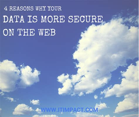 4 Reasons Why Your Data Is More Secure On The Web Access