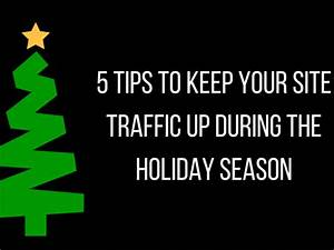 5 Tips to Keep Your Site Traffic Up During the Holiday ...