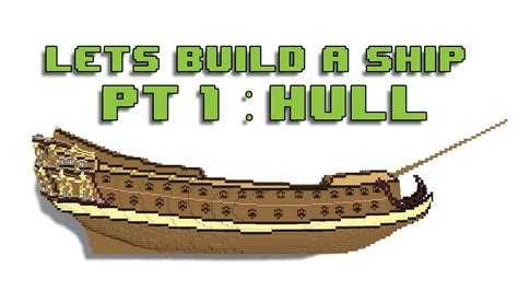 Minecraft Boat Hull minecraft let s build a ship pt 1 hull