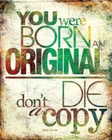 you were born an original quote picture