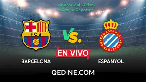 Barcelona vs. Espanyol EN DIRECTO: hora, canal y ...