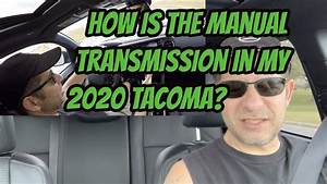 How Is The Manual Transmission In My 2020 Tacoma