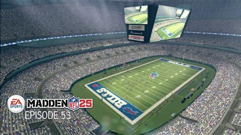 Madden 25  Episode 53  New Bills Stadium! (and The