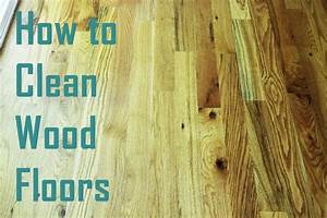 how to clean wood floors With how to disinfect wood floors