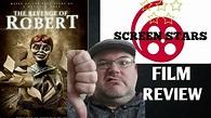 The Revenge of Robert (2018) Horror Film Review (AKA The ...