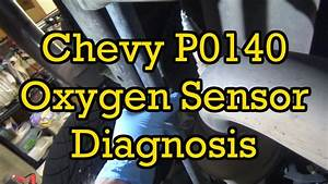 Chevy P0140 Oxygen Sensor  O2  Diagnosis And Replacement