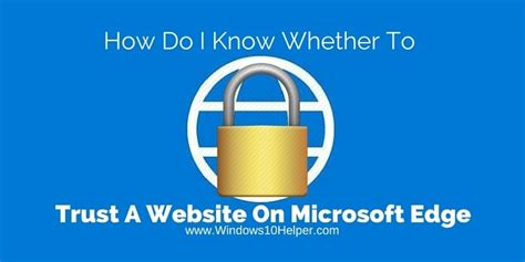 How Do I Know Whether To Trust A Website On Microsoft Edge?
