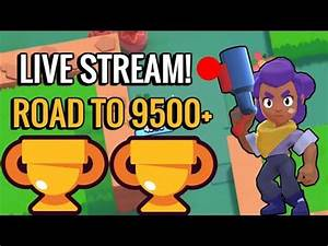 Live Stream! Road to 9500 Trophies! Brawl Stars - YouTube