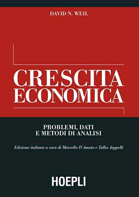 Libreria Economica On Line by Crescita Economica D Amato M Weil David N Jappelli T