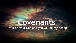 Understanding The Covenants Of God 1 Of 2