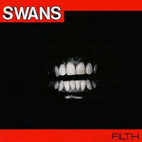 I'm dancing in my corpse. Swans Reissue Debut Album Filth   Pitchfork
