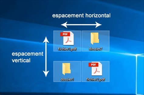 windows 10 comment modifier l espacement des ic 244 nes sur le bureau