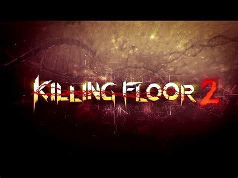 killing floor 2 xp killing floor 2 easy xp level ranks loads of money