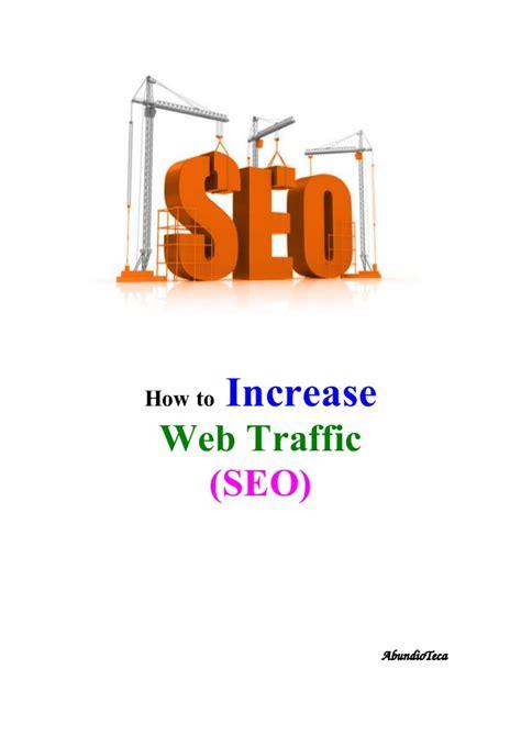 Increase Seo by How To Increase Web Traffic Seo