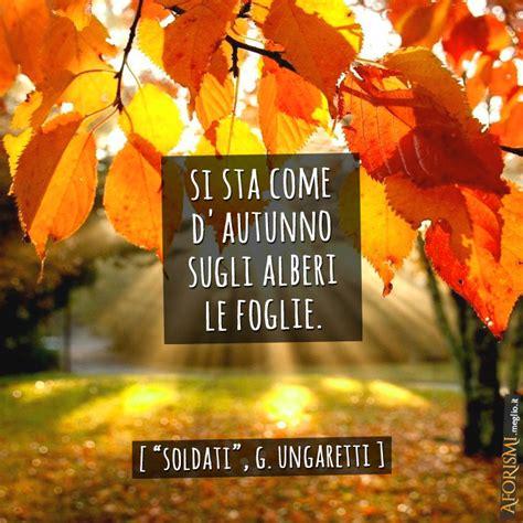 le si鑒e social giuseppe ungaretti si sta come d 39 autunno sugli alberi le foglie