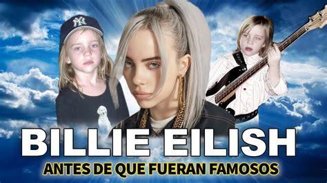 billie eilish antes de  fueran famosos biografia epica bury  friend youtube