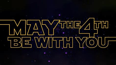 May the 4th be with you!!   Happy star wars day, May the ...