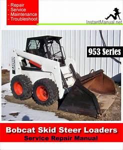 Bobcat 953 Skid Steer Loader Service Repair Manual Download