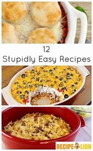 12 Stupidly Easy RecipesQuick Dinner Ideas and Desserts