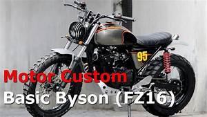 Motor Custom Basic Yamaha Byson  Fz16