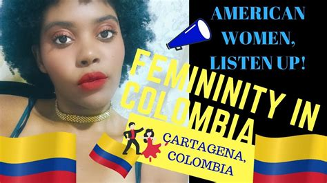 Dating Colombian Men!  What American Women Can Learn About Femininity In Colombia Colombia