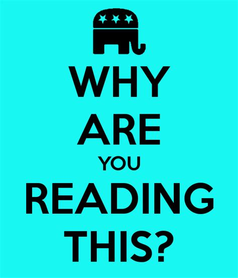 Why Are You Reading This? Poster  Lopolop  Keep Calmomatic