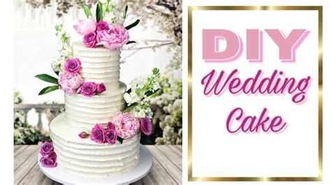 easy diy wedding cake how to make a wedding cake youtube