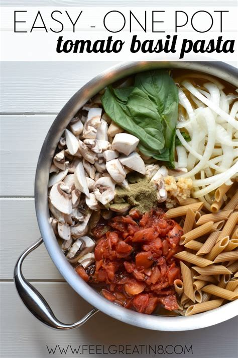 easy one pot meal recipes easy one pot tomato basil pasta feel great in 8 blog