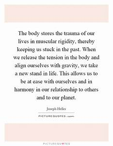 The body stores... Traumatic Past Quotes