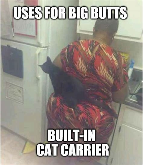 Big Butt Memes - 33 memes you ll definitely appreciate if you were blessed