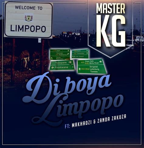 Limpopo singer makhadzi has released her much anticipated debut studio album titled matorokisi. Master KG - Di Boya Limpopo feat Makhadzi Zanda Zakuza ...