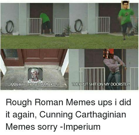 Rough Roman Memes - 25 best memes about roman rough and rough roman roman rough and rough roman memes
