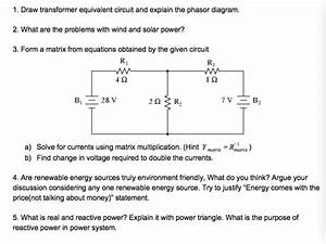 Solved  1  Draw Transformer Equivalent Circuit And Explain