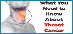 Throat Cancer - Symptoms, Causes, and Treatment
