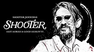 Shooter Jennings - Fast Horses & Good Hideouts (Official ...