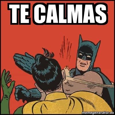 Memes De Batman Y Robin En Espaã Ol - meme batman slaps robin te calmas 13032632