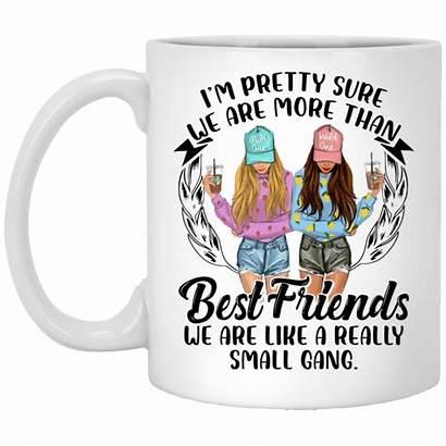 Friends Pretty Than Sure Mug Mugs Gang
