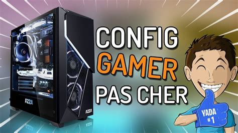 config pc gamer fixe pas cher 2018