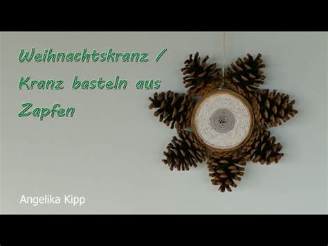 kranz aus kiefernzapfen basteln anleitung kranz basteln weihnachtskranz aus zapfen